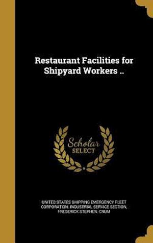 Bog, hardback Restaurant Facilities for Shipyard Workers .. af Frederick Stephen Crum