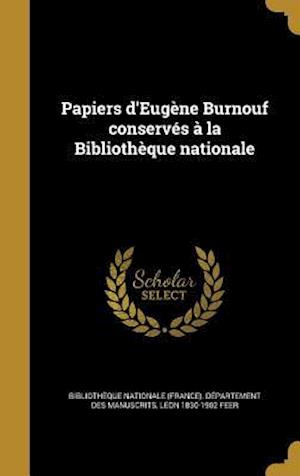 Bog, hardback Papiers D'Eugene Burnouf Conserves a la Bibliotheque Nationale af Leon 1830-1902 Feer
