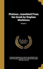 Plotinus...Translated from the Greek by Stephen MacKenna; Volume 1 af Stephen 1872-1934 MacKenna