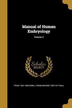 Bog, paperback Manual of Human Embryology; Volume 2 af Franklin Paine 1862-1917 Mall, Franz 1861-1929 Keibel