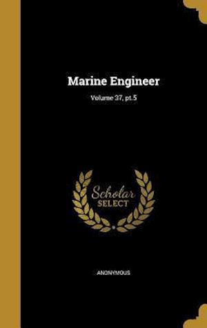 Bog, hardback Marine Engineer; Volume 37, PT.5
