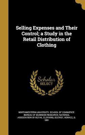 Bog, hardback Selling Expenses and Their Control; A Study in the Retail Distribution of Clothing