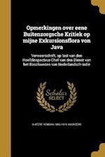 Opmerkingen Over Eene Buitenzorgsche Kritiek Op Mijne Exkursionsflora Von Java af Sijfert Hendrik 1863-1919 Koorders