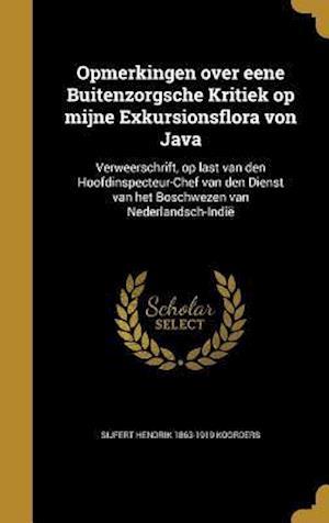 Bog, hardback Opmerkingen Over Eene Buitenzorgsche Kritiek Op Mijne Exkursionsflora Von Java af Sijfert Hendrik 1863-1919 Koorders