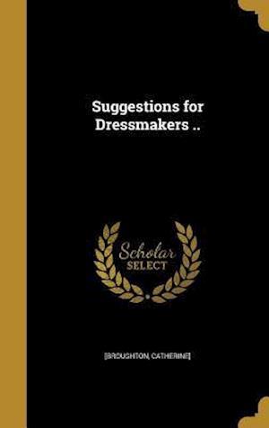 Bog, hardback Suggestions for Dressmakers ..