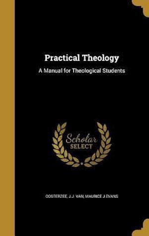 Bog, hardback Practical Theology af Maurice J. Evans