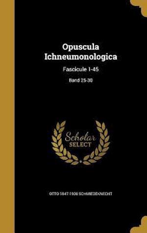 Bog, hardback Opuscula Ichneumonologica af Otto 1847-1936 Schmiedeknecht