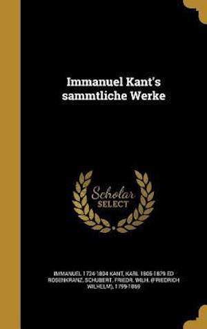 Bog, hardback Immanuel Kant's Sa Mmtliche Werke af Karl 1805-1879 Ed Rosenkranz, Immanuel 1724-1804 Kant