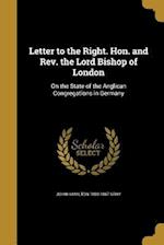 Letter to the Right. Hon. and REV. the Lord Bishop of London af John Hamilton 1800-1867 Gray