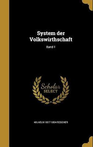 Bog, hardback System Der Volkswirthschaft; Band 1 af Wilhelm 1817-1894 Roscher