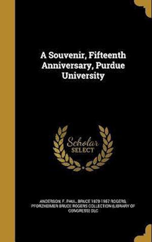 Bog, hardback A Souvenir, Fifteenth Anniversary, Purdue University af Bruce 1870-1957 Rogers
