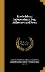 Rhode Island Independence Day; Addresses and Poem af Roswell Beebe Burchard, Charles Warren 1846- Lippitt