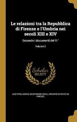 Bog, hardback Le Relazioni Tra La Repubblica Di Firenze E L'Umbria Nei Secoli XIII E XIV