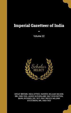 Bog, hardback Imperial Gazetteer of India ..; Volume 22 af James Sutherland 1847-1918 Cotton