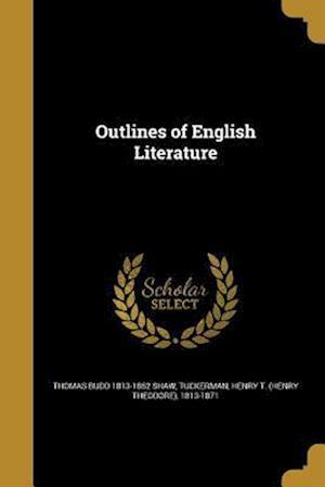 Bog, paperback Outlines of English Literature af Thomas Budd 1813-1862 Shaw