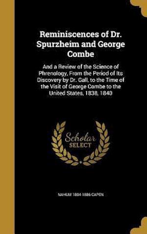 Bog, hardback Reminiscences of Dr. Spurzheim and George Combe af Nahum 1804-1886 Capen