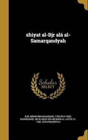 Bog, hardback Shiyat Al-Bjr ALA Al-Samarqandyah