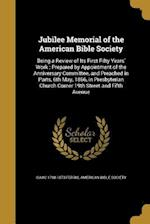 Jubilee Memorial of the American Bible Society af Isaac 1798-1873 Ferris