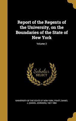 Bog, hardback Report of the Regents of the University, on the Boundaries of the State of New York; Volume 2