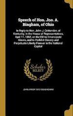 Speech of Hon. Jno. A. Bingham, of Ohio af John Armor 1815-1900 Bingham