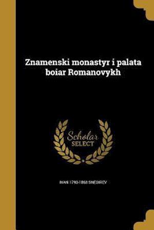 Bog, paperback Znamenski Monastyr I Palata Boiar Romanovykh af Ivan 1793-1868 Snegirev