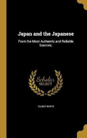 Bog, hardback Japan and the Japanese af Talbot Watts