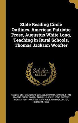 Bog, hardback State Reading Circle Outlines. American Patriotic Prose, Augustus White Long, Teaching in Rural Schools, Thomas Jackson Woofter af Augustus White Long