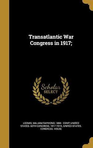 Bog, hardback Transatlantic War Congress in 1917;