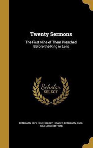 Bog, hardback Twenty Sermons af Benjamin 1676-1761 Hoadly
