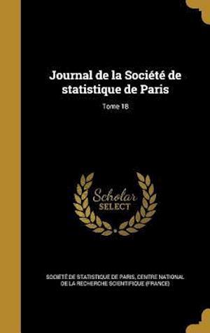 Bog, hardback Journal de La Societe de Statistique de Paris; Tome 18