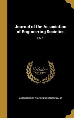 Bog, hardback Journal of the Association of Engineering Societies; V.40-41