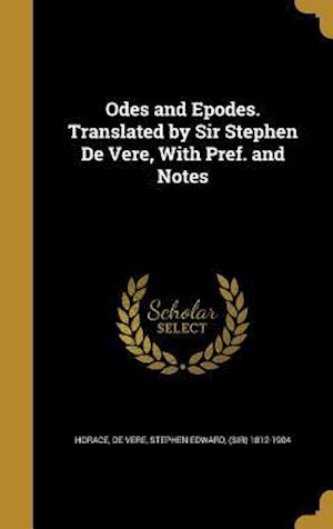 Bog, hardback Odes and Epodes. Translated by Sir Stephen de Vere, with Pref. and Notes