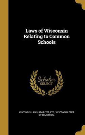 Bog, hardback Laws of Wisconsin Relating to Common Schools