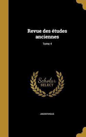 Bog, hardback Revue Des Etudes Anciennes; Tome 4
