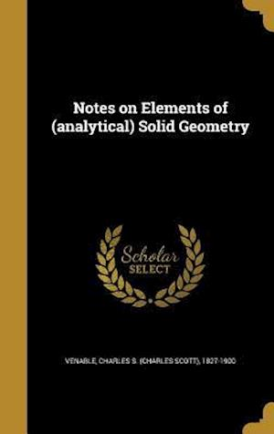 Bog, hardback Notes on Elements of (Analytical) Solid Geometry
