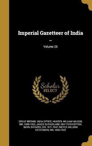 Bog, hardback Imperial Gazetteer of India ..; Volume 25 af James Sutherland 1847-1918 Cotton