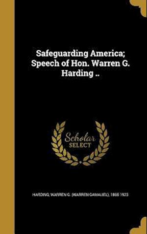 Bog, hardback Safeguarding America; Speech of Hon. Warren G. Harding ..
