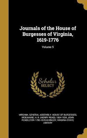 Bog, hardback Journals of the House of Burgesses of Virginia, 1619-1776; Volume 5 af John Pendleton 1795-1870 Kennedy