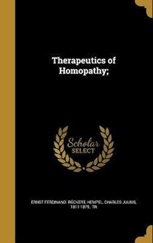Bog, hardback Therapeutics of Homopathy; af Ernst Ferdinand Ruckert