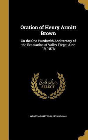 Bog, hardback Oration of Henry Armitt Brown af Henry Armitt 1844-1878 Brown