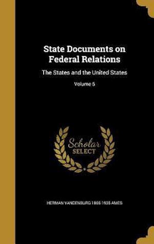 Bog, hardback State Documents on Federal Relations af Herman Vandenburg 1865-1935 Ames