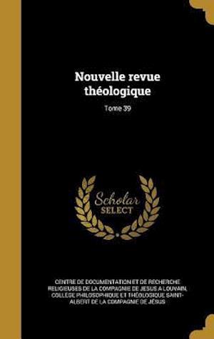 Bog, hardback Nouvelle Revue Theologique; Tome 39