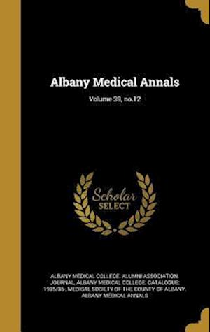 Bog, hardback Albany Medical Annals; Volume 39, No.12