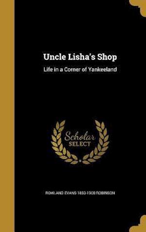 Bog, hardback Uncle Lisha's Shop af Rowland Evans 1833-1900 Robinson