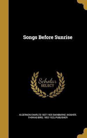 Bog, hardback Songs Before Sunrise af Algernon Charles 1837-1909 Swinburne