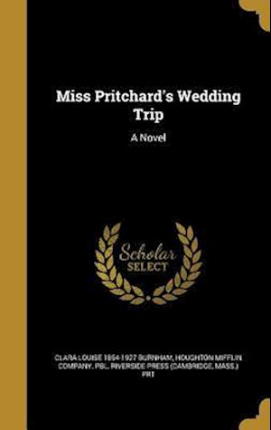Bog, hardback Miss Pritchard's Wedding Trip af Clara Louise 1854-1927 Burnham