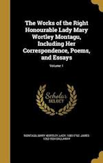 The Works of the Right Honourable Lady Mary Wortley Montagu, Including Her Correspondence, Poems, and Essays; Volume 1 af James 1763-1834 Dallaway