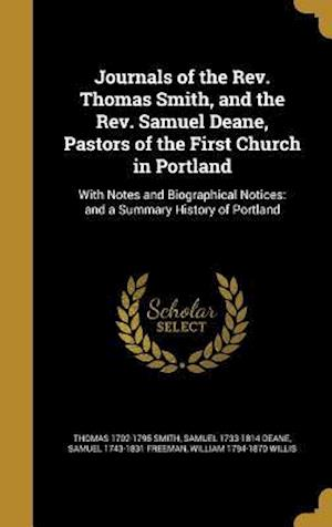 Bog, hardback Journals of the REV. Thomas Smith, and the REV. Samuel Deane, Pastors of the First Church in Portland af Thomas 1702-1795 Smith, Samuel 1733-1814 Deane, Samuel 1743-1831 Freeman