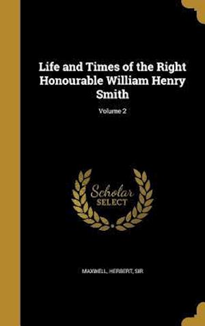 Bog, hardback Life and Times of the Right Honourable William Henry Smith; Volume 2