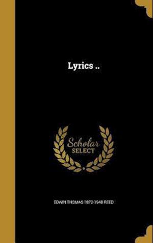 Bog, hardback Lyrics .. af Edwin Thomas 1872-1948 Reed